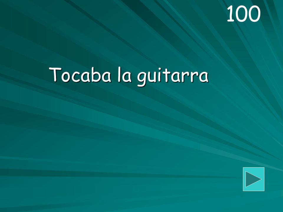 Tocaba la guitarra 100