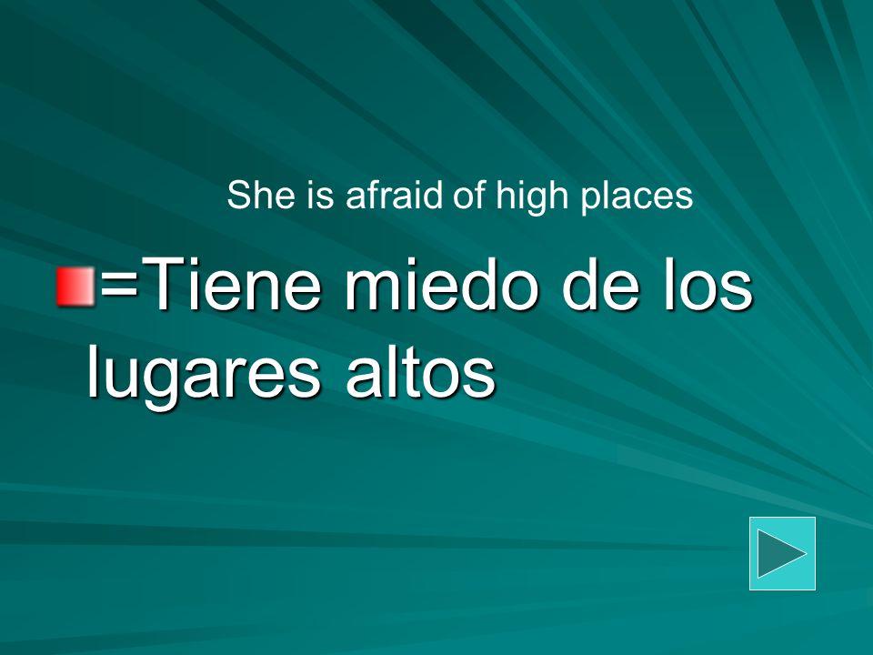 =Tiene miedo de los lugares altos