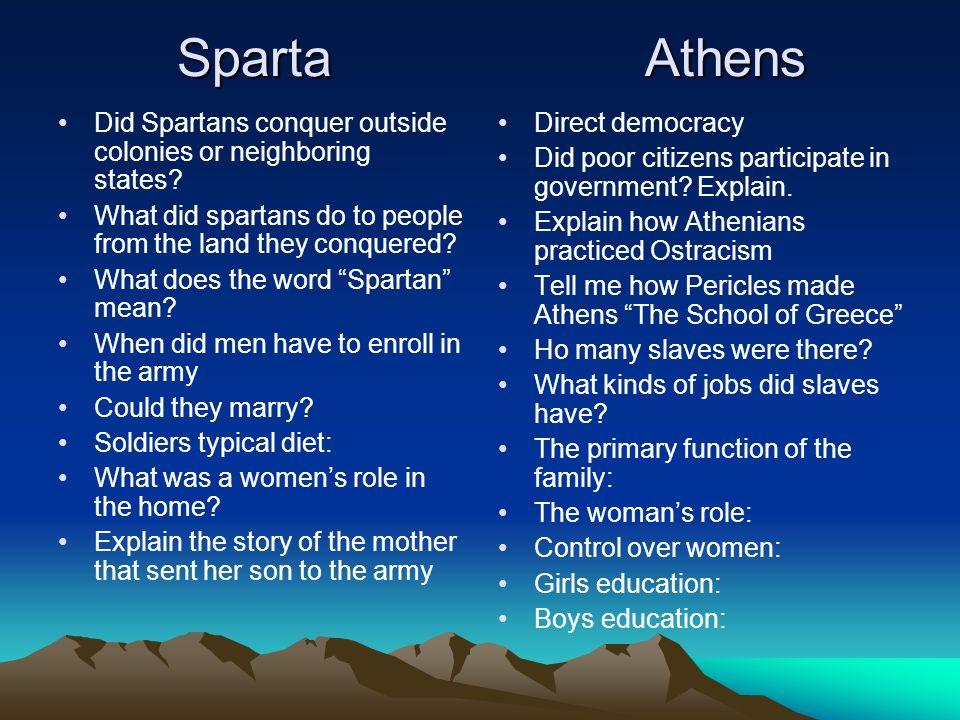 Sparta Athens Sparta Athens Conquistaron tierras vecinas o tierras lejanas.