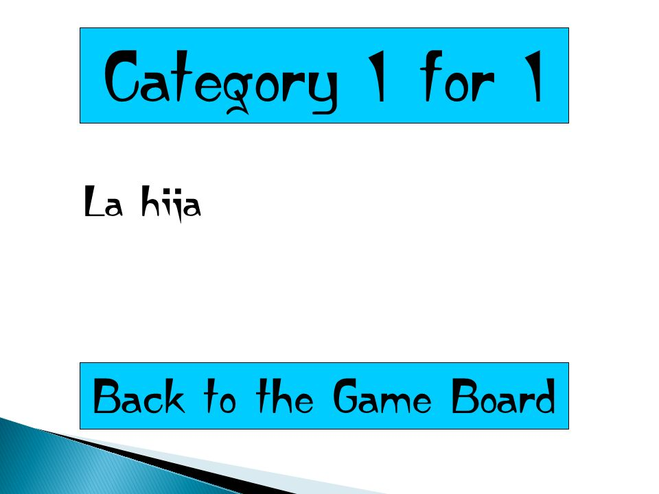 Category 1 for 1 La hija Back to the Game Board