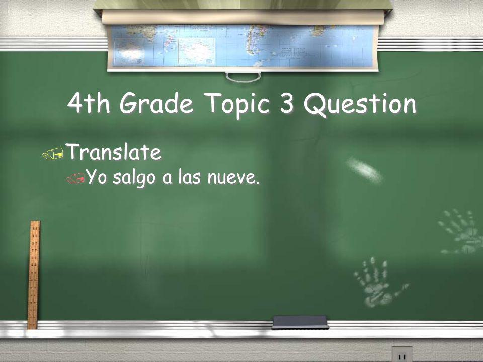 5th Grade Topic 2 Answer / Nosotros oímos el teléfono. Return