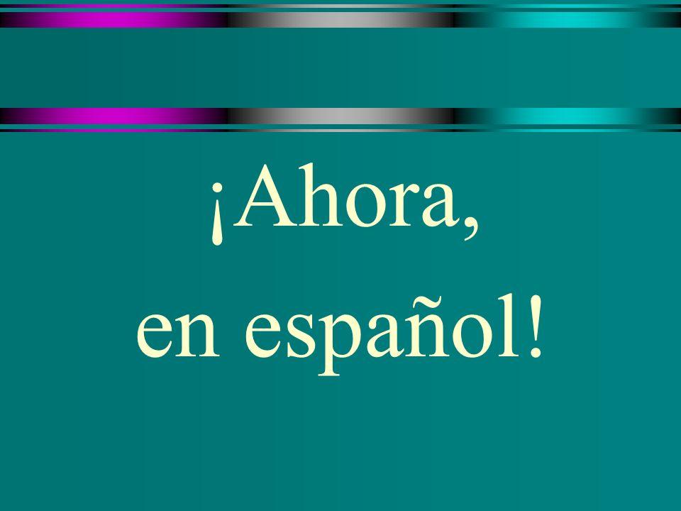 ¡Ahora, en español!