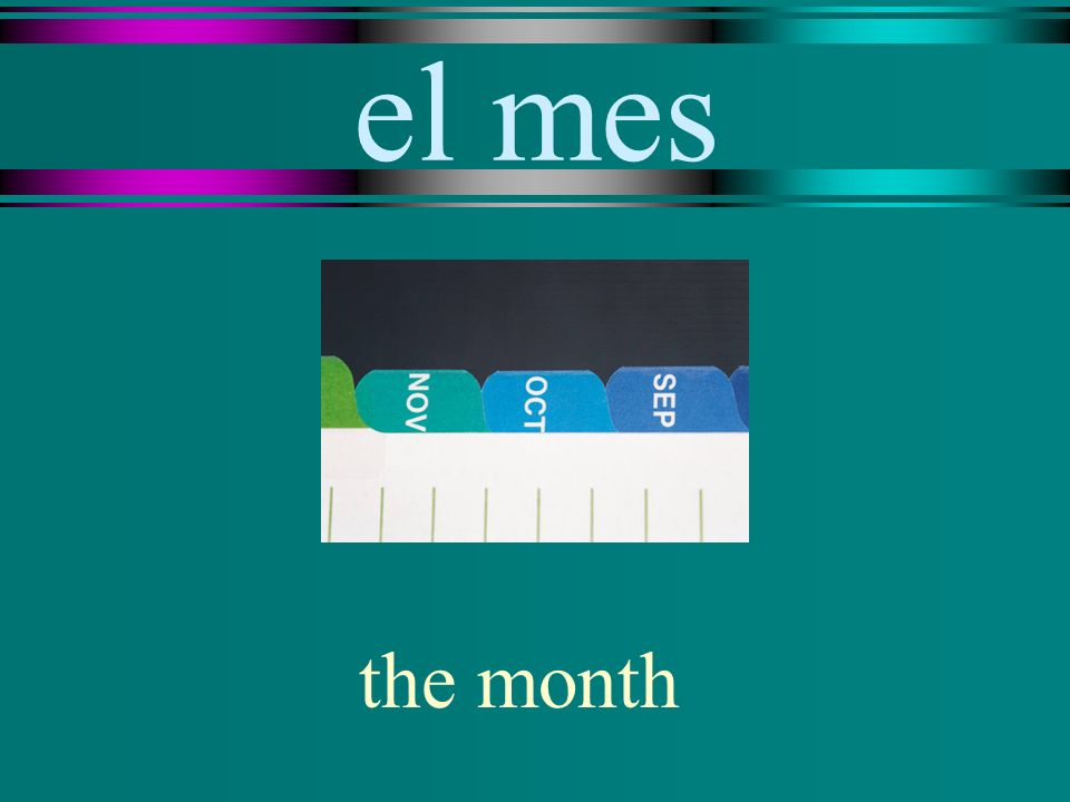 el mes the month