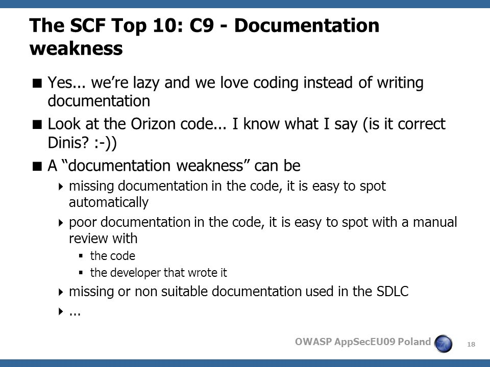 18 OWASP AppSecEU09 Poland The SCF Top 10: C9 - Documentation weakness Yes...