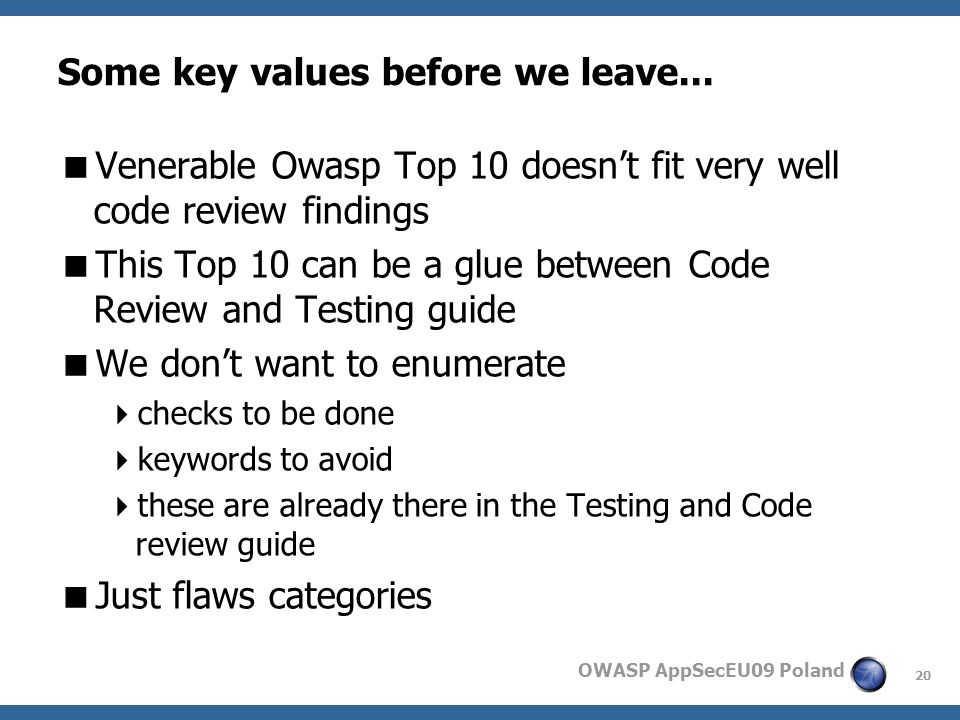 20 OWASP AppSecEU09 Poland Some key values before we leave...