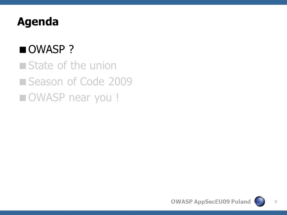 OWASP AppSecEU09 Poland 4 OWASP Open Web Application Security Project started 2001, OWASP Foundation Inc.