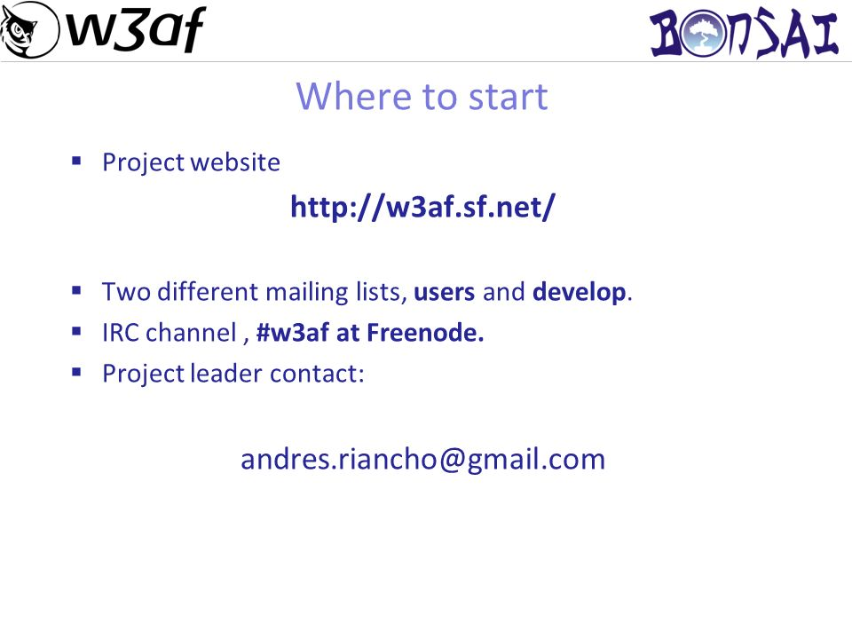 25 Where to start Project website http://w3af.sf.net/ Two different mailing lists, users and develop.