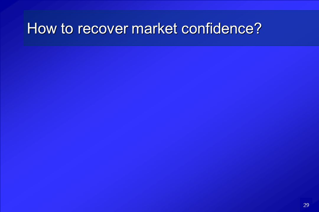 29 How to recover market confidence?