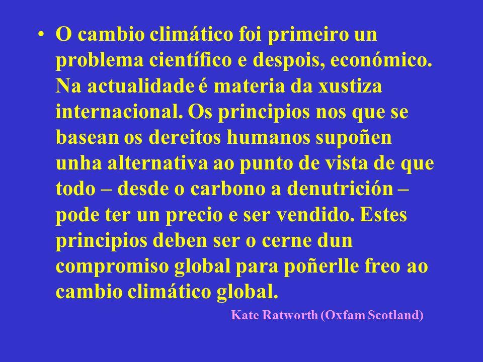 O cambio climático foi primeiro un problema científico e despois, económico.