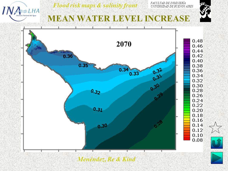 Menéndez, Re & Kind Flood risk maps & salinity front FACULTAD DE INGENIERÍA UNIVERSIDAD DE BUENOS AIRES MEAN WATER LEVEL INCREASE 2070
