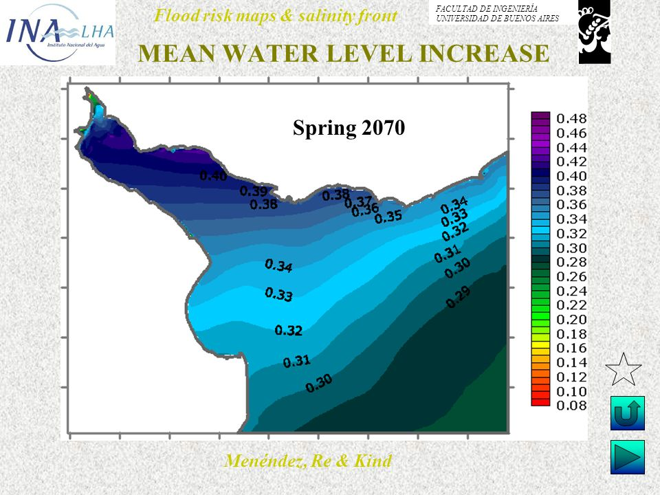 Menéndez, Re & Kind Flood risk maps & salinity front FACULTAD DE INGENIERÍA UNIVERSIDAD DE BUENOS AIRES MEAN WATER LEVEL INCREASE Spring 2070