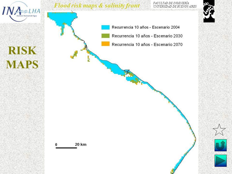Menéndez, Re & Kind Flood risk maps & salinity front FACULTAD DE INGENIERÍA UNIVERSIDAD DE BUENOS AIRES RISK MAPS