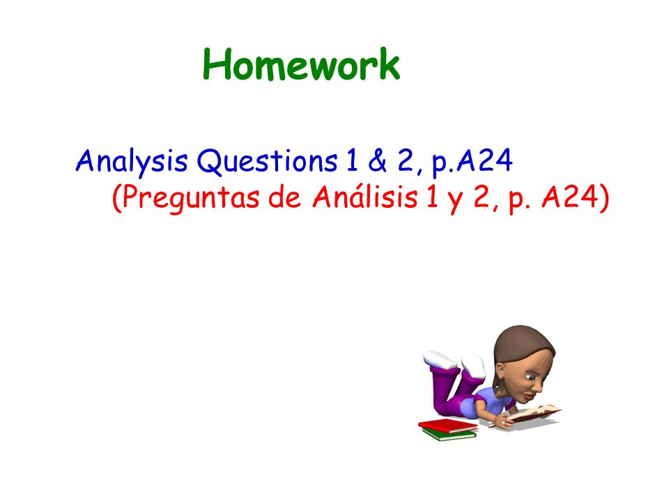 Homework Analysis Questions 1 & 2, p.A24 (Preguntas de Análisis 1 y 2, p. A24)