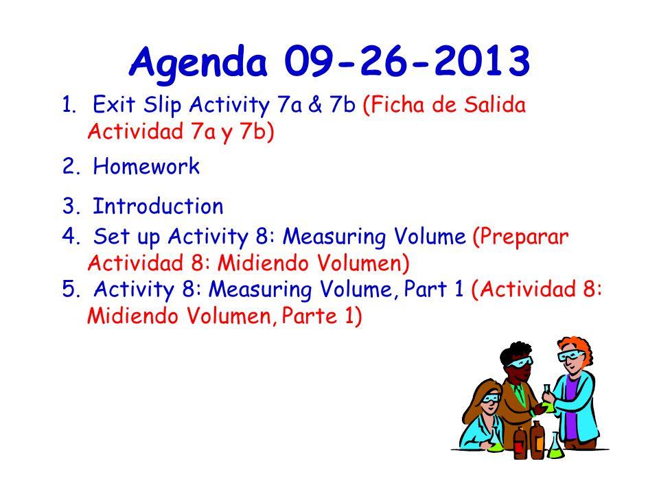 Agenda 09-26-2013 1. Exit Slip Activity 7a & 7b (Ficha de Salida Actividad 7a y 7b) 2.
