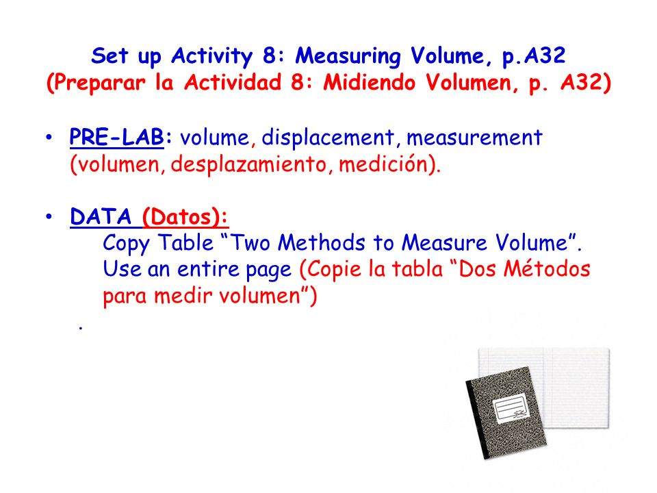 Set up Activity 8: Measuring Volume, p.A32 (Preparar la Actividad 8: Midiendo Volumen, p.