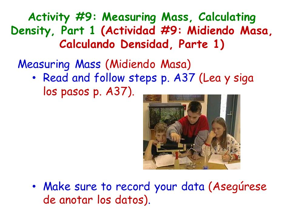 Measuring Mass (Midiendo Masa) Read and follow steps p.