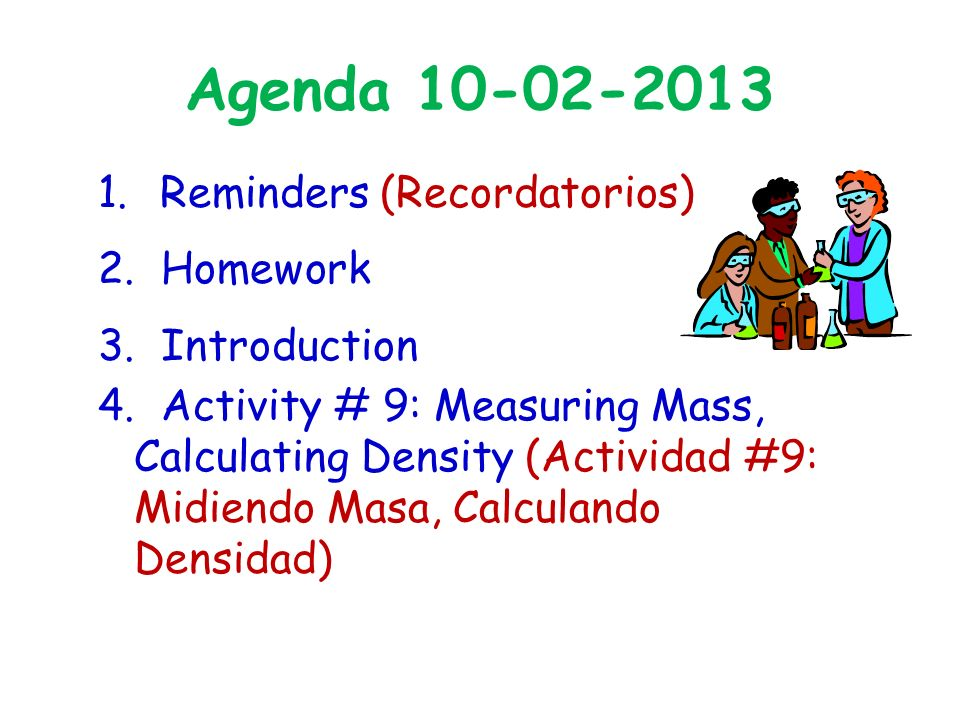 Agenda 10-02-2013 1. Reminders (Recordatorios) 2.