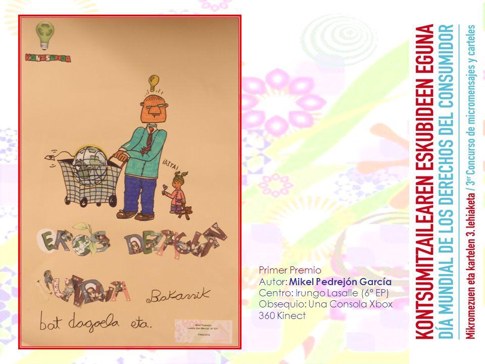 Primer Premio Autor: Mikel Pedrejón García Centro: Irungo Lasalle (6º EP) Obsequio: Una Consola Xbox 360 Kinect