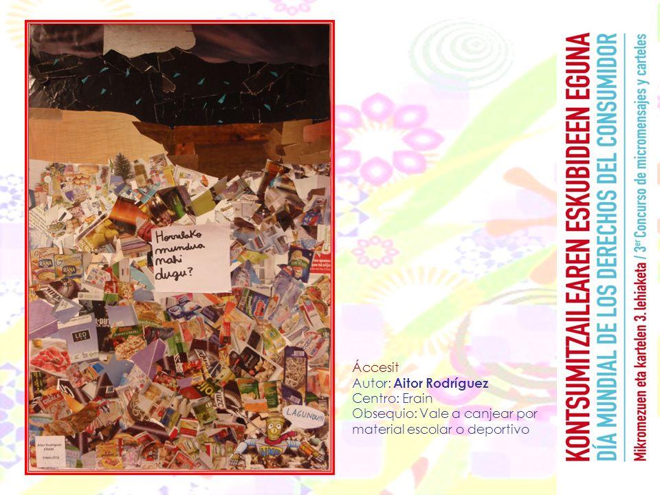 Áccesit Autor: Aitor Rodríguez Centro: Erain Obsequio: Vale a canjear por material escolar o deportivo
