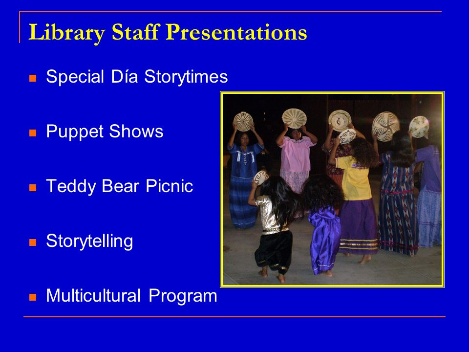 Library Staff Presentations Special Día Storytimes Puppet Shows Teddy Bear Picnic Storytelling Multicultural Program