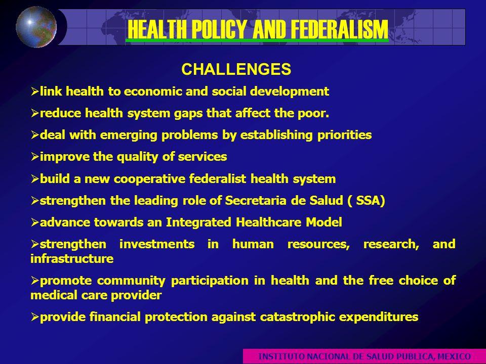 GUIDING FORCE: DEMOCRATIZACION LEADING PRINCIPLE: CITIZENSHIP VALUES: JUSTICE LIBERTY REPRESENTATION OF CITIZENS INTERESTS SOCIAL PARTICIPATION ACCOUNTABILITY HEALTH REFORM STRATEGIES HEALTH POLICY AND FEDERALISM INSTITUTO NACIONAL DE SALUD PUBLICA, MEXICO