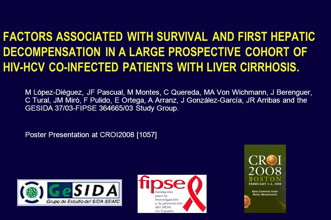 FACTORS ASSOCIATED WITH SURVIVAL AND FIRST HEPATIC DECOMPENSATION IN A LARGE PROSPECTIVE COHORT OF HIV-HCV CO-INFECTED PATIENTS WITH LIVER CIRRHOSIS.