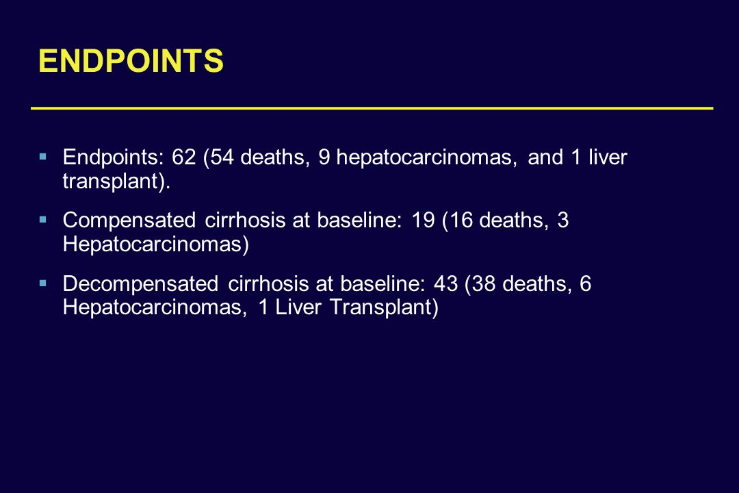 clinicaloptions.com/hiv ENDPOINTS Endpoints: 62 (54 deaths, 9 hepatocarcinomas, and 1 liver transplant). Compensated cirrhosis at baseline: 19 (16 dea
