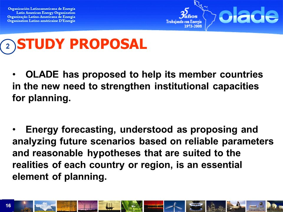 16 OLADE has proposed to help its member countries in the new need to strengthen institutional capacities for planning.