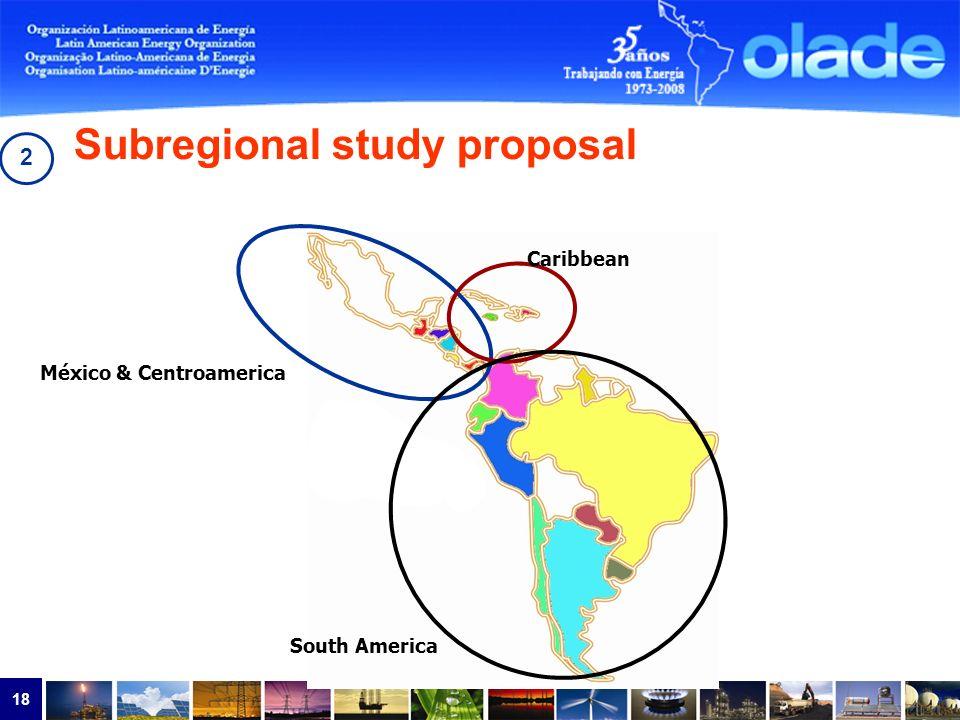 18 México & Centroamerica Caribbean South America Subregional study proposal 2