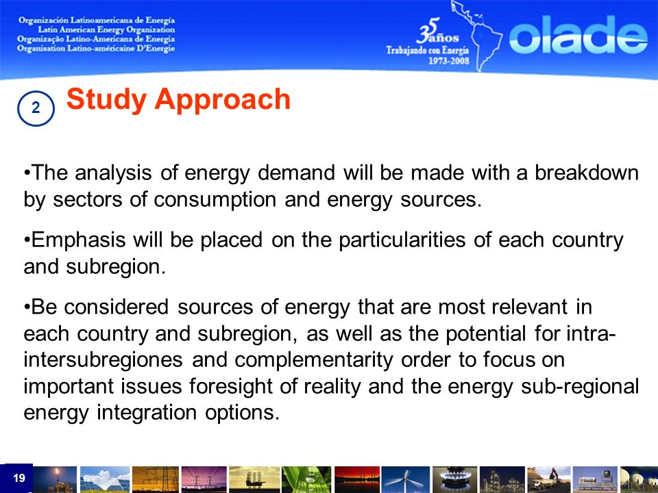 19 The analysis of energy demand will be made with a breakdown by sectors of consumption and energy sources.