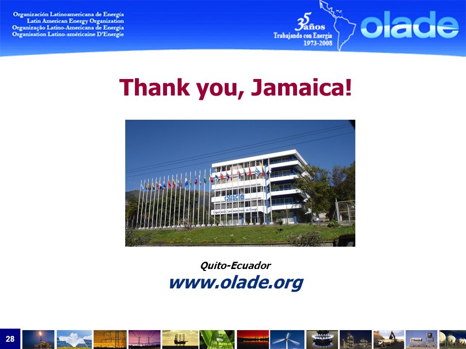 28 Thank you, Jamaica! Quito-Ecuador www.olade.org