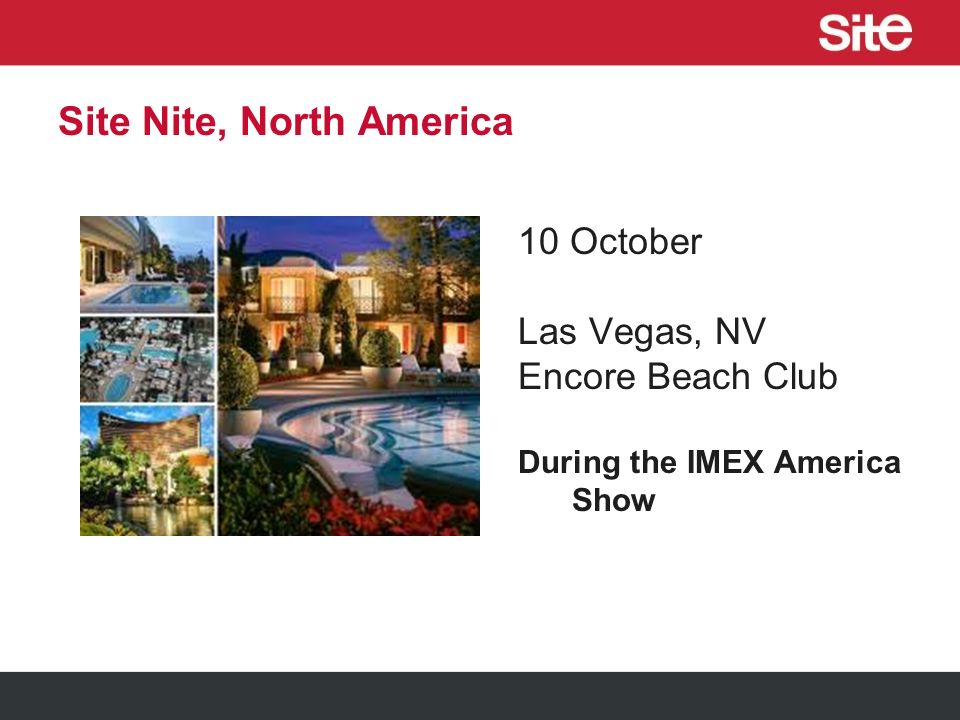 Site International Conference 13-15 October Bellagio, Las Vegas, NV Premier Education and Networking Event