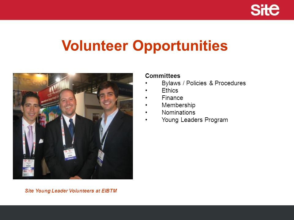 Volunteer Opportunities Committees Bylaws / Policies & Procedures Ethics Finance Membership Nominations Young Leaders Program Site Young Leader Volunt