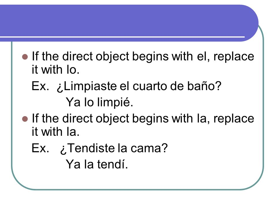 If the direct object begins with las, replace it with las.