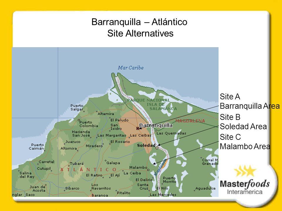 Barranquilla – Atlántico Site Alternatives Site B Soledad Area Site C Malambo Area Site A Barranquilla Area