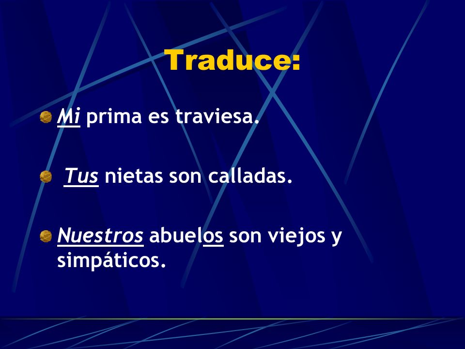 Possessive Adjectives The possessive adjective must be singular if the noun is singular and plural if the noun is plural. Su primaSus primas While pos