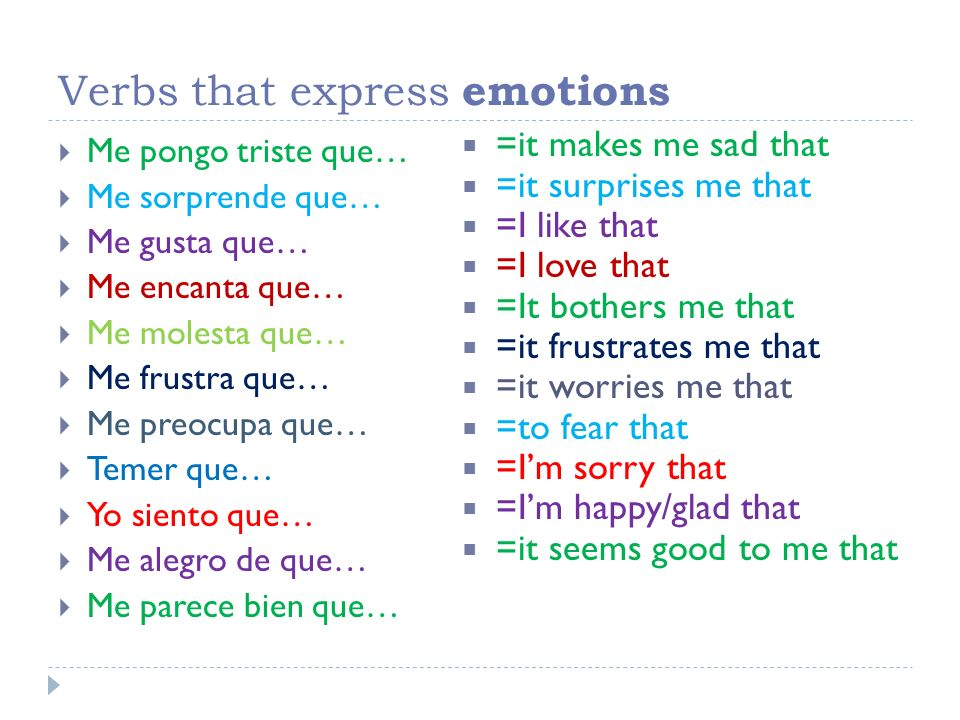 Regla If one of those verbs is used before QUE, the subjunctive must be used after que because it expresses an emotion.