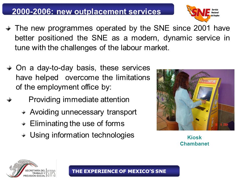 The new programmes operated by the SNE since 2001 have better positioned the SNE as a modern, dynamic service in tune with the challenges of the labour market.