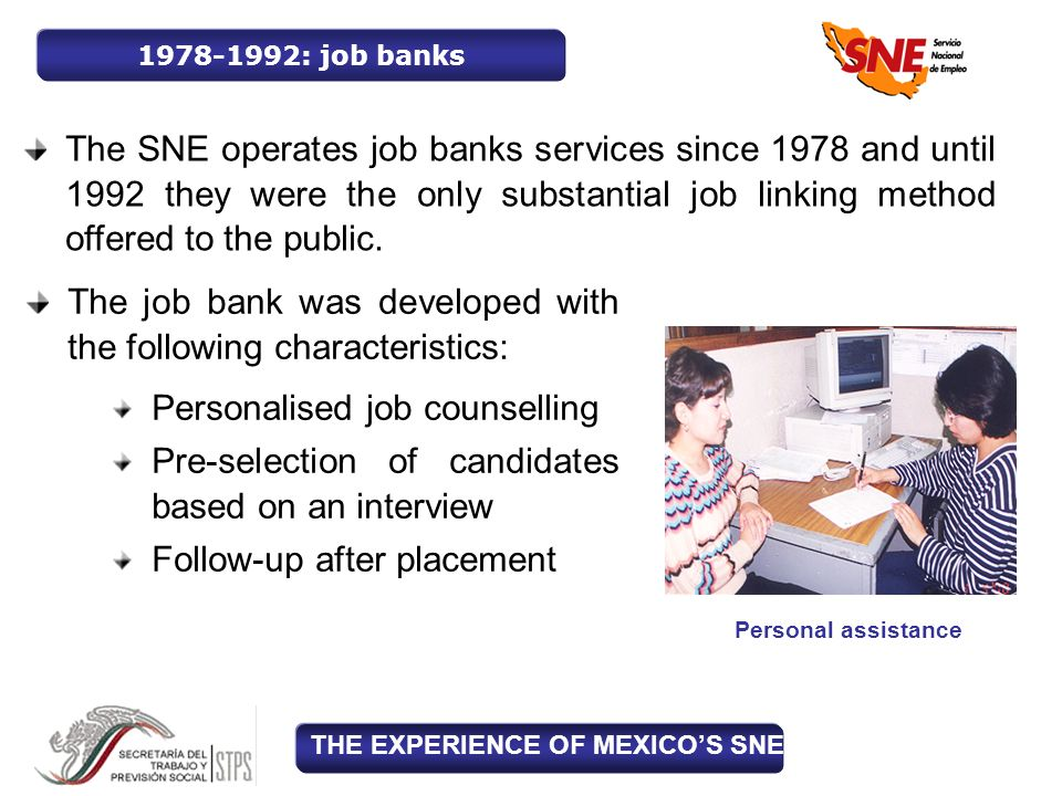 The SNE operates job banks services since 1978 and until 1992 they were the only substantial job linking method offered to the public.