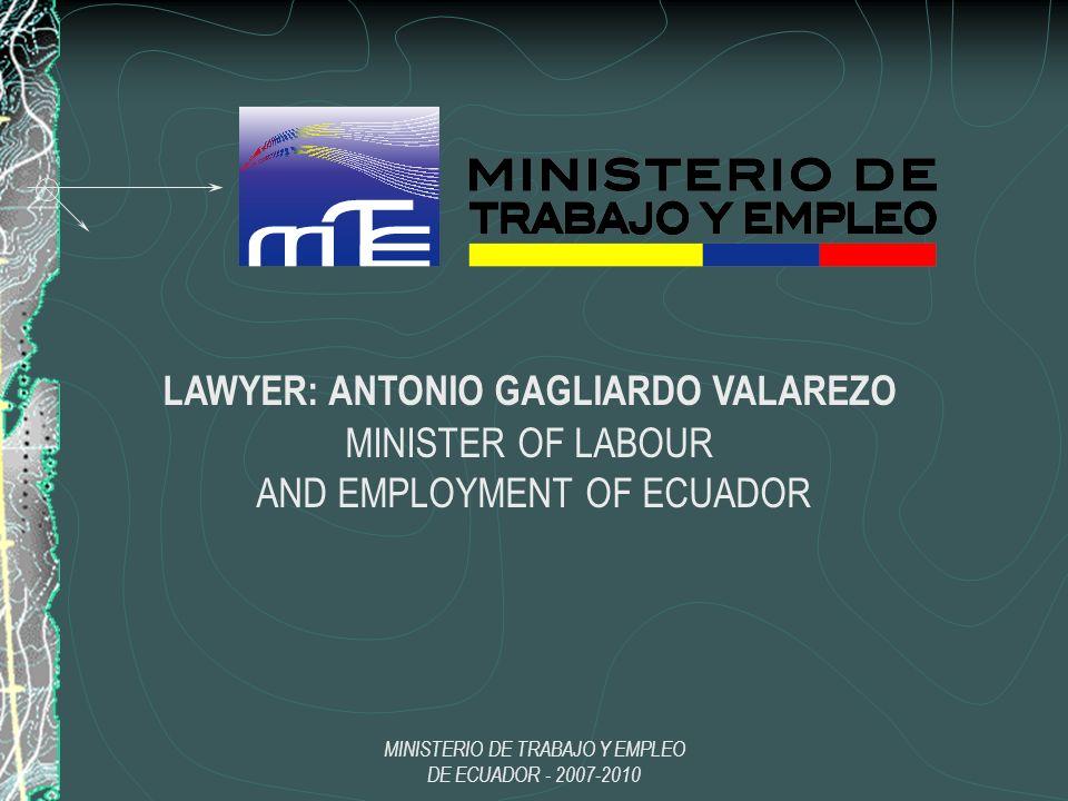 LAWYER: ANTONIO GAGLIARDO VALAREZO MINISTER OF LABOUR AND EMPLOYMENT OF ECUADOR