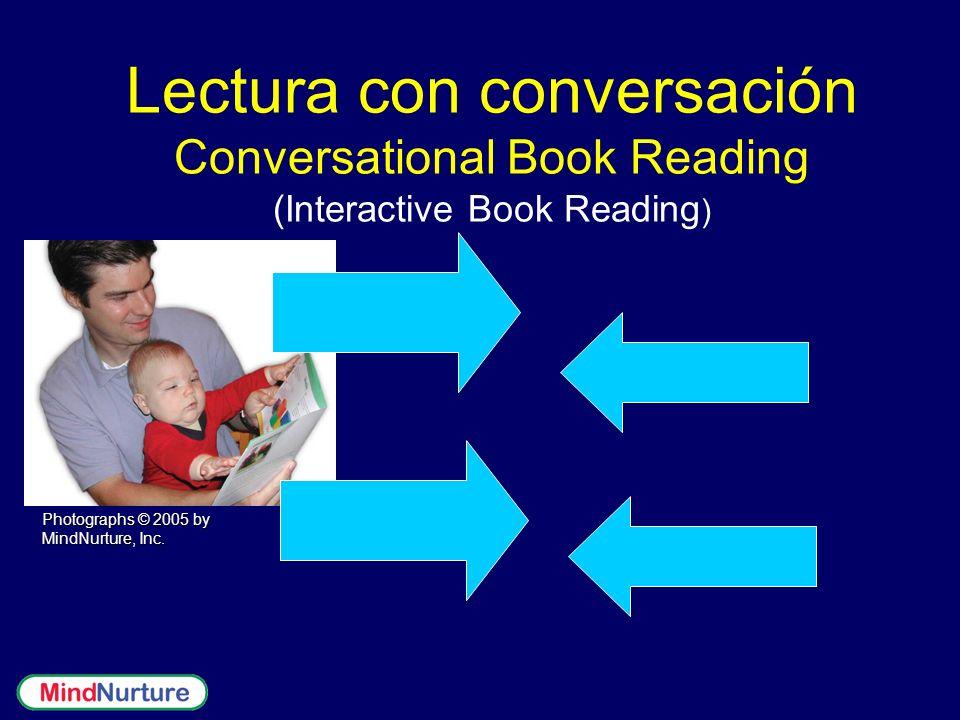 Lectura con conversación Conversational Book Reading (Interactive Book Reading ) Photographs © 2005 by MindNurture, Inc.