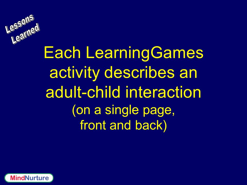 Each LearningGames activity describes an adult-child interaction (on a single page, front and back)