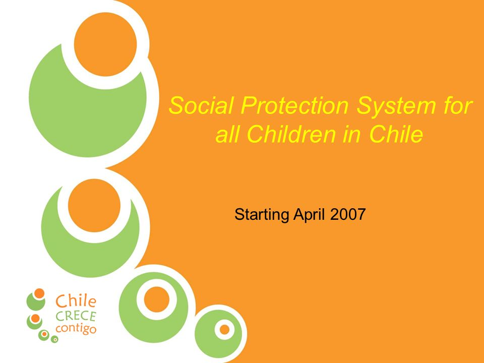 Social Protection System for all Children in Chile Starting April 2007