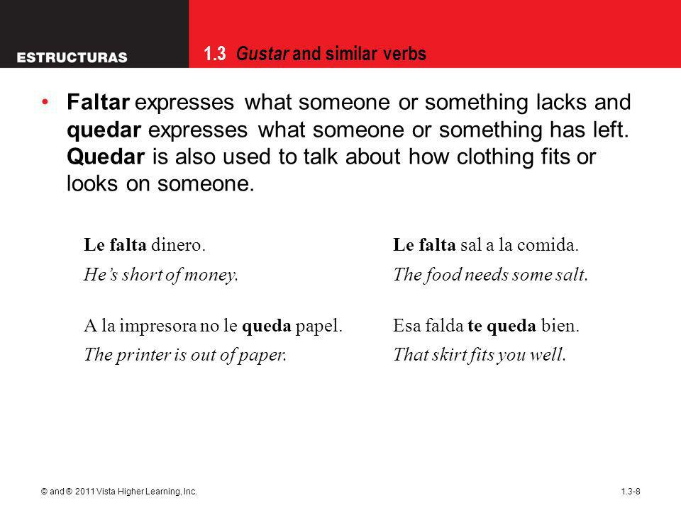 1.3 Gustar and similar verbs © and ® 2011 Vista Higher Learning, Inc.1.3-9