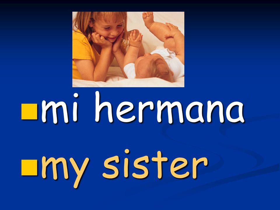 mi hermana mi hermana my sister my sister