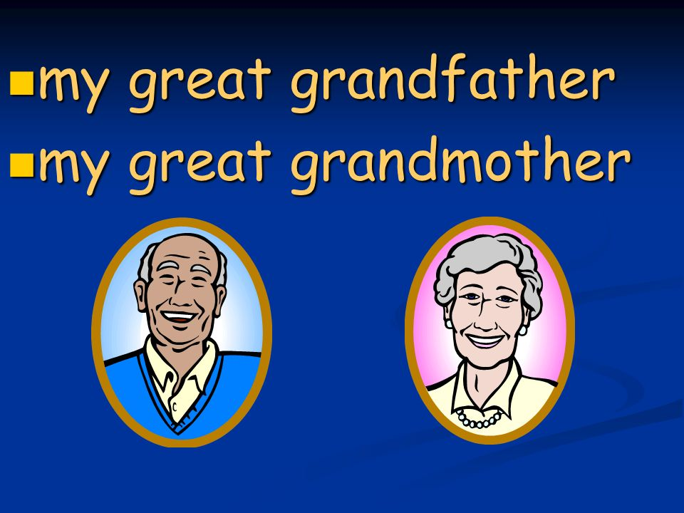 my great grandfather my great grandfather my great grandmother my great grandmother