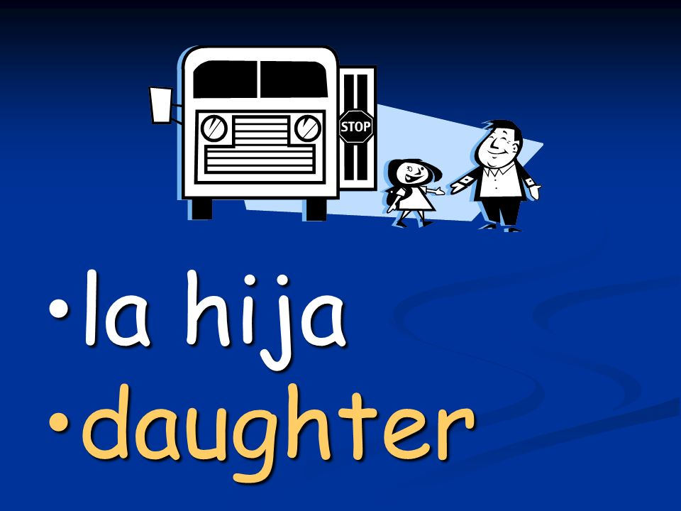 la hijala hija daughterdaughter