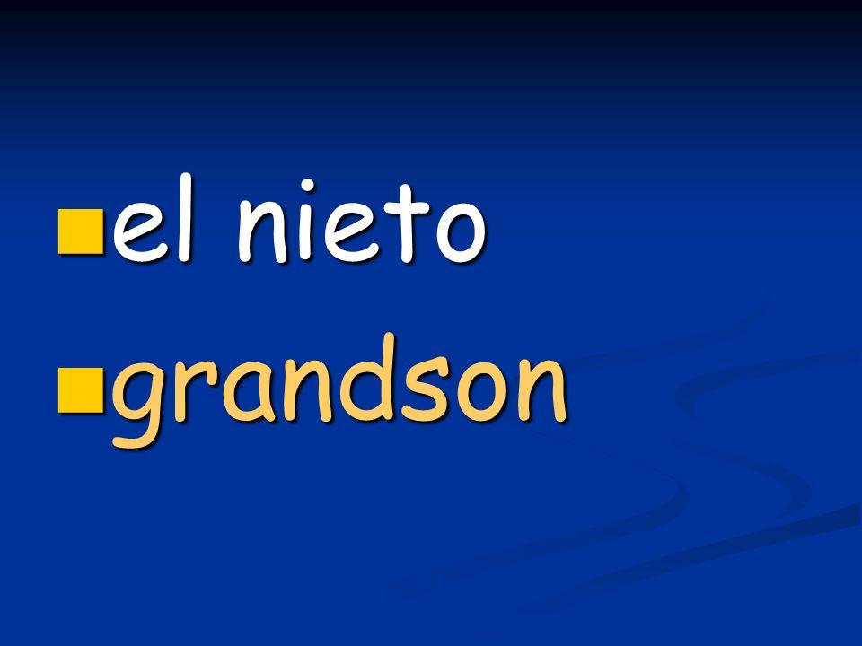 el nieto el nieto grandson grandson