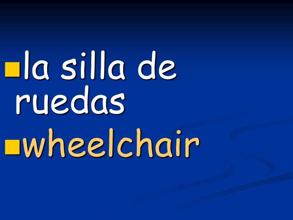 la silla de ruedas la silla de ruedas wheelchair wheelchair