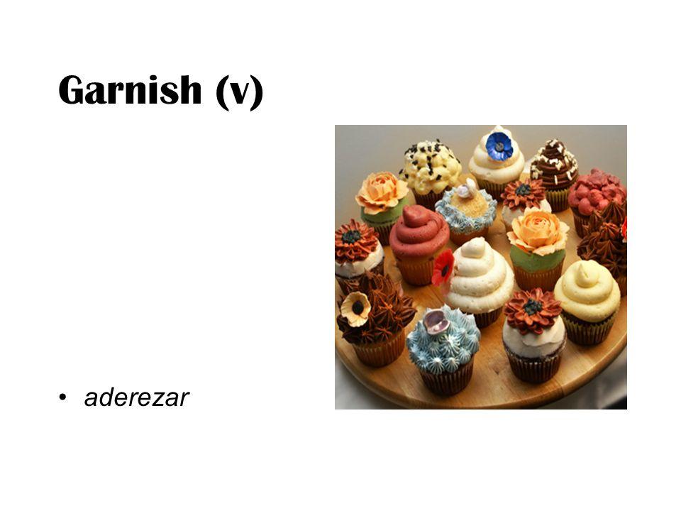 Garnish (v) aderezar